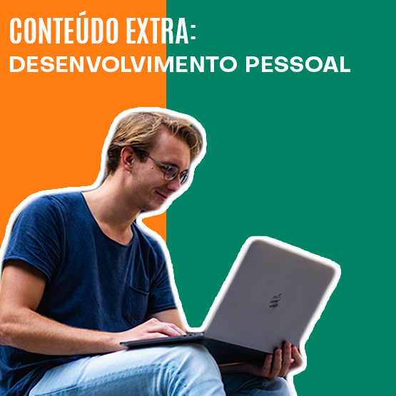 CONTEÚDO EXTRA: DESENVOLVIMENTO PESSOAL